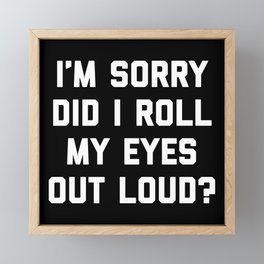 Roll My Eyes Funny Quote Framed Mini Art Print