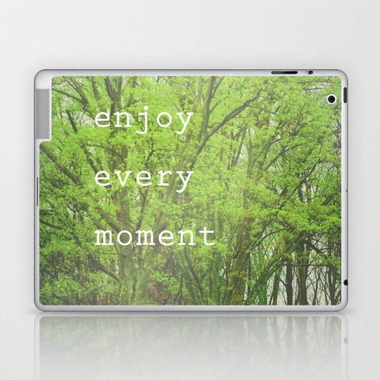 Enjoy Every Moment Laptop & iPad Skin