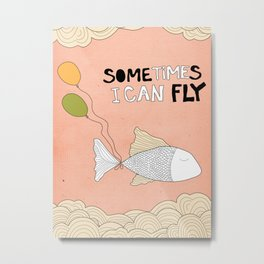 Sometimes i can fly, fish illustration Metal Print