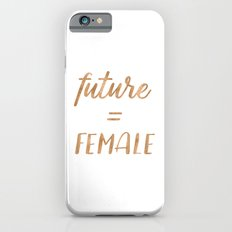 The Future is Female Text - Copper Bronze Gold Typography Quote Slim Case iPhone 6s