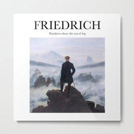Friedrich - Wanderer Above the Sea of Fog Metal Print