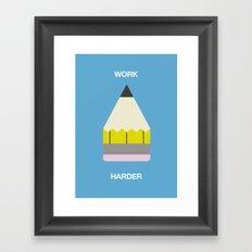 Work Harder Framed Art Print