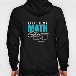 Math Science Shirt - This is my Math Shirt Hoody
