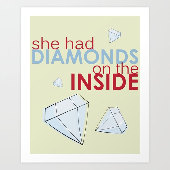She Had Diamonds On the Inside Art Print