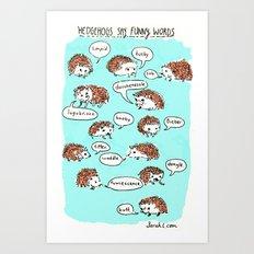 Hedgehogs Say Funny Things Art Print