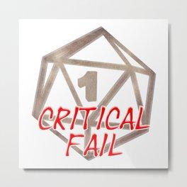 Critical Fail Metal Print