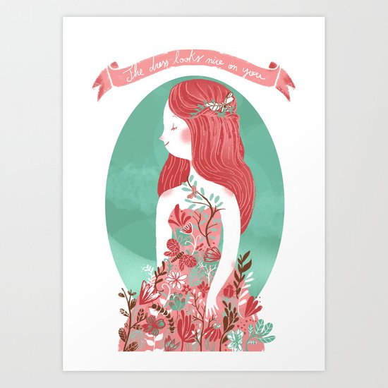 The dress looks nice on you Art Print