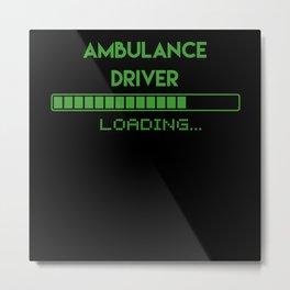Ambulance Driver Loading Metal Print