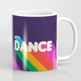 RAINBOW DANCE TYPOGRAPHY- let's dance Coffee Mug