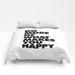 Do More of What Makes You Happy black and white typography quote poster canvas wall art home decor Comforters