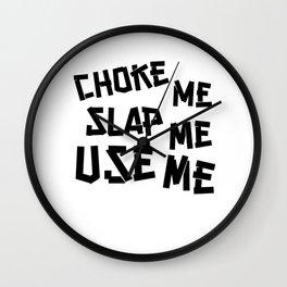 Choke Slap & Use Me product   DDLG Choke Me Daddy design Wall Clock