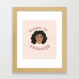 Work in Progress Framed Art Print
