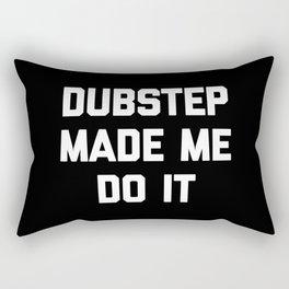 Dubstep Do It Music Quote Rectangular Pillow