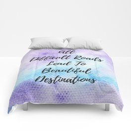 All difficult roads lead to beautiful destinations Comforters
