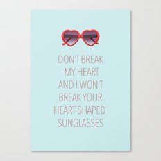 DON'T BREAK MY HEART Canvas Print