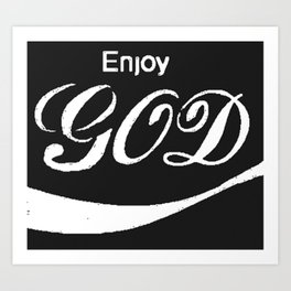 Enjoy God 2 Art Print