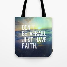 JUST HAVE FAITH Tote Bag