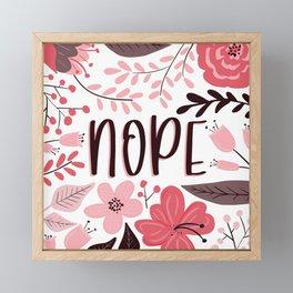 NOPE - Floral Phrases Framed Mini Art Print
