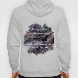 """Do not go gentle into that good night"" by Dylan Thomas Hoody"