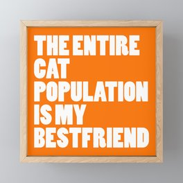 Entire Cat Population Funny Quote Framed Mini Art Print