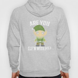 Funny Christmas T Shirt Are You Elfin With Me Sarcastic Hoody