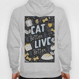 Eat better live better Hoody