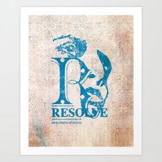 Resolve - On a course of action Art Print