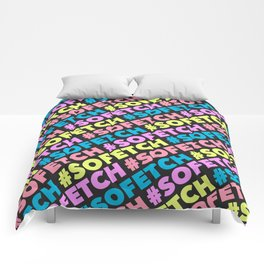 #SOFETCH Comforters