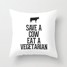 Save a Cow Eat a Vegetarian Throw Pillow