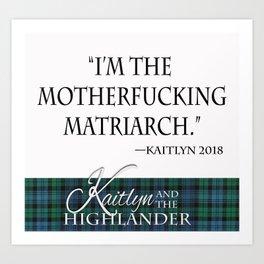Motherf*cking Matriarch Art Print