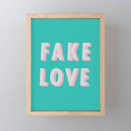Fake Love - Typography Framed Mini Art Print