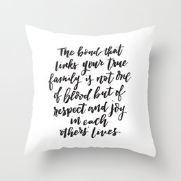 The Bond that links your true family... Inspirational Hand Lettering Throw Pillow