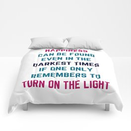 Happiness can be found even in the darkest times Comforters
