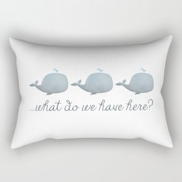 Whale Whale Whale What Do We Have Here? Rectangular Pillow