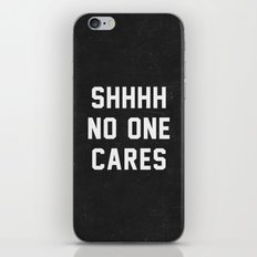 No One Cares iPhone & iPod Skin