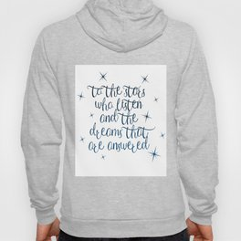 To the stars who listen and the dreams that are answered Hoody