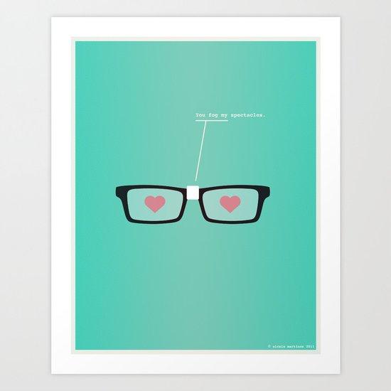 You Fog My Spectacles Art Print