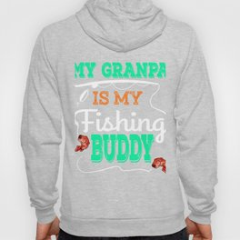 """My Grandpa Is My Fishing Buddy"" dedicated for our grandpa who has been always there for us!  Hoody"