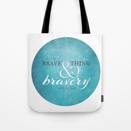 Do the brave thing. Tote Bag