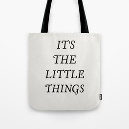 It's the little things quote Tote Bag