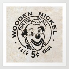 Wooden Nickel: Fun For All Art Print