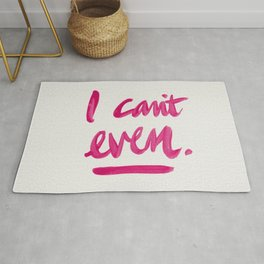 I Can't Even – Pink Ink Rug