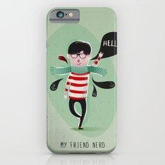 MY FRIEND NERD Slim Case iPhone 6s