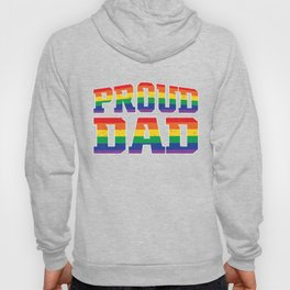 Gay Homosexual Lesbian Pride Proud Dad LGBT Rainbow Fathers Day Love Pride Month  Hoody