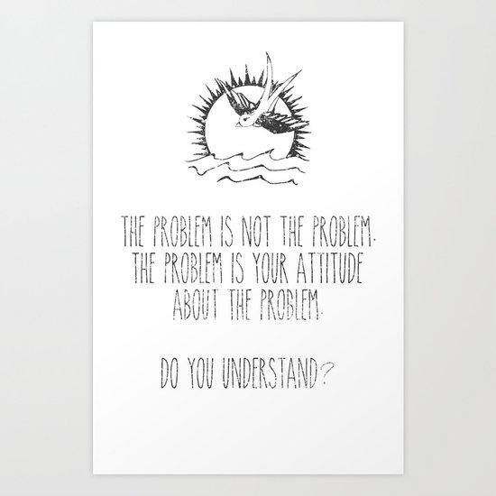 Do You Understand? Art Print