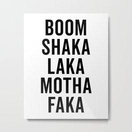 Boom Shaka Laka Funny Quote Metal Print