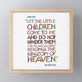 Let the little children come to me Framed Mini Art Print