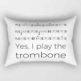 I play the trombone Rectangular Pillow
