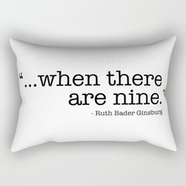 ...when there are nine. Rectangular Pillow