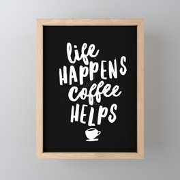 Life Happens Coffee Helps black and white typography design quote poster Framed Mini Art Print